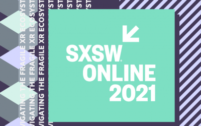 SXSW 2021: Navigating the Fragile XR Ecosystem